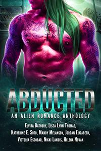 Abducted: An Alien Romance Anthology