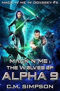 Mack 'n' Me: The Wolves of Alpha 9