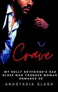 CRAVE: MY BULLY BOYFRIEND'S DAD