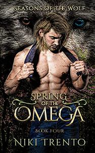 Spring of the Omega: Seasons of the Wolf Book Four