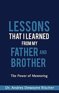 Lessons That I Learned From My Father and Brother: The Power of Mentoring