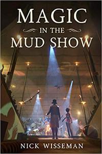 Magic in the Mud Show: A Novella
