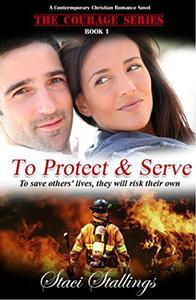 To Protect & Serve: A Contemporary Christian Romance Novel