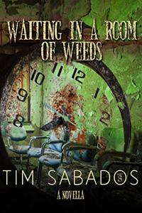 Waiting In A Room Of Weeds