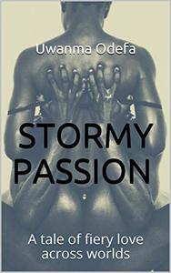 Stormy Passion: A tale of fiery love across worlds