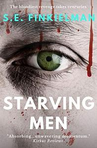 Starving Men: Irish crime thriller - the bloodiest revenge takes centuries