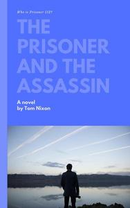 The Prisoner and The Assassin