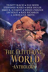 The Glittering World Anthology: Native American Romance Paranormal Fantasy