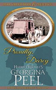 Proudly, Darcy: A Pride and Prejudice Variation
