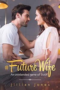 #FutureWife: An unintended game of truth
