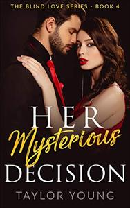 Her Mysterious Decision (Book 4)