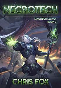 Necrotech: Magitech Legacy Book 3