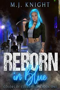 Reborn In Blue: A Dark Mafia Reverse Harem Adventure