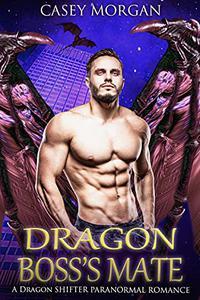 Dragon Boss's Mate: A Dragon Shifter Paranormal Romance