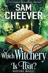 Which Witchery is That?: A Paranormal Women's Fiction Novel