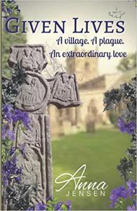 Given Lives: A village. A plague. An extraordinary love.