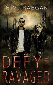 Defy The Ravaged: A Dystopian Romance