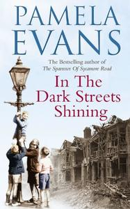 In The Dark Streets Shining: A touching wartime saga of hope and new beginnings
