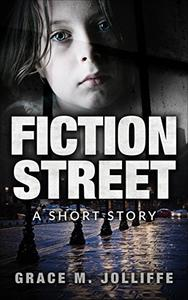 Fiction Street: A Short Story