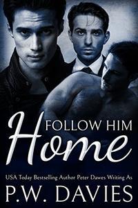 Follow Him Home