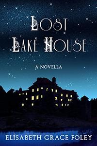 Lost Lake House: A Novella
