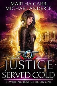Justice Served Cold: An Urban Fantasy Action Adventure