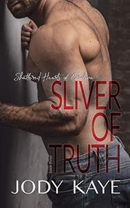 Sliver of Truth: An Injured Hero Secret Lovers Romance