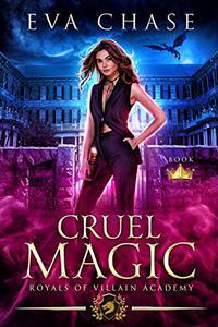 Royals of Villain Academy 1: Cruel Magic: A page-turning enemies-to-lovers paranormal saga