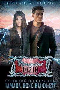 Unrequited Death: Science Fiction Romance Thriller Book 6
