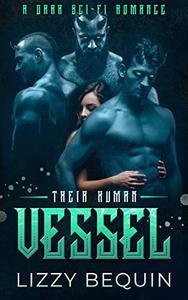 Their Human Vessel: A Dark Sci-Fi Romance