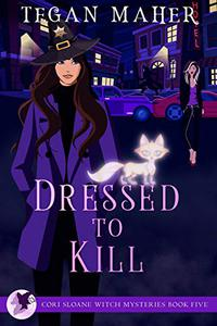 Dressed to Kill: A Cori Sloane Witch Mystery