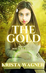 THE GOLD: The Magical Forest Series