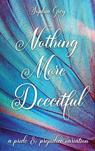 Nothing More Deceitful: A Pride and Prejudice Variation