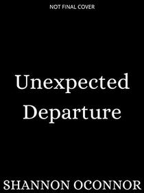 Unexpected Departure