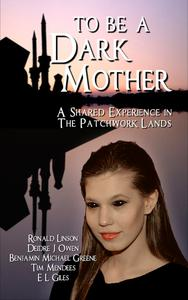 To Be a Dark Mother: A Shared Experience in the Patchwork Lands