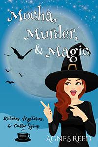 Mocha, Murder & Magic: A paranormal cozy mystery