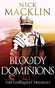 Bloody Dominions: The Conquest Trilogy:1