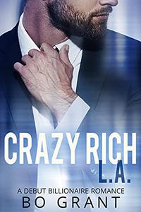 Crazy Rich L.A.: A Standalone Sweet Romance