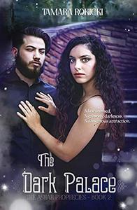The Dark Palace (The Ashar Prophecies: Book 2): A Dark Urban Paranormal Series