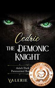 Cedric the Demonic Knight: Adult Dark Fantasy Paranormal Romance Series