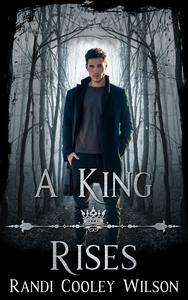 A King Rises | A Royal Protector Academy Novella