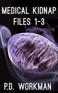 Medical Kidnap Files #1-3