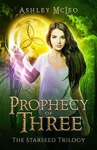 Prophecy of Three: The Starseed Trilogy #1