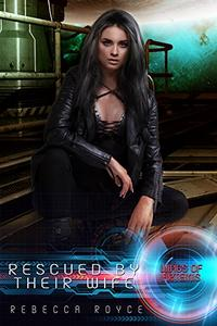 Rescued By Their Wife: A Reverse Harem Science Fiction Romance