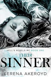 Their Sinner: A Dark, Why Choose, Enemies to Lovers, MC Romance