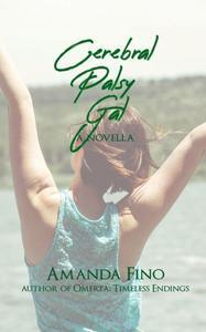 Cerebral Palsy Gal: A Novella