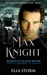 Max Knight - Secrets of the Past Before Book 1