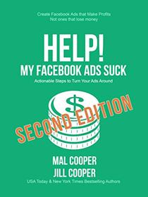 Help! My Facebook Ads Suck: Second Edition