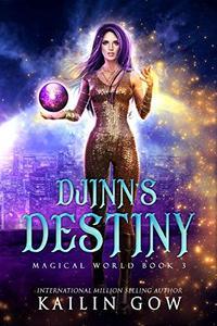 Djinn's Destiny: A RH YA/NA Fantasy Romance (Magical World Book 3)