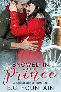 Snowed in with the Prince: A Forest Grove Romance